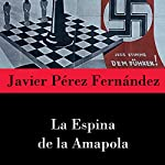 La espina de la amapola [The Thorn of the Poppy] | Javier Pérez Fernández
