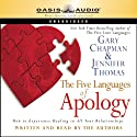 The Five Languages of Apology Audiobook by Gary Chapman, Jennifer Thomas Narrated by Gary Chapman, Jennifer Thomas