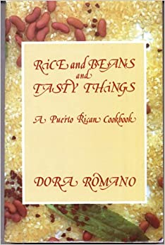 Book Rice and Beans and Tasty Things: A Puerto Rican Cookbook