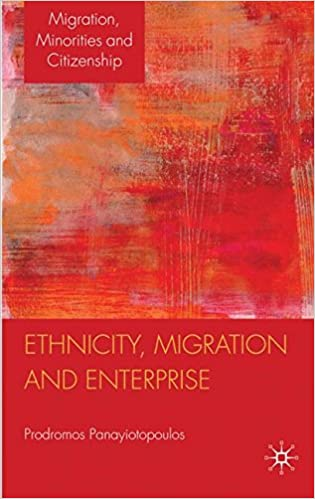 Ethnicity, Migration and Enterprise (Migration Minorities and Citizenship)