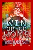 Win or Go Home, Daniel Smith, 1463650167
