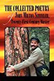 The Collected Poetry of John Milton Stiteler, Twenty-First Century Master, John Milton Stiteler, 1469161273