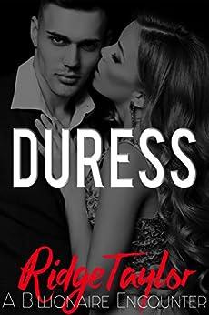 Duress: A Billionaire Encounter by [Taylor, Ridge]