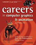 Careers in Computer Graphics & Animation (Gardner's Guide series)