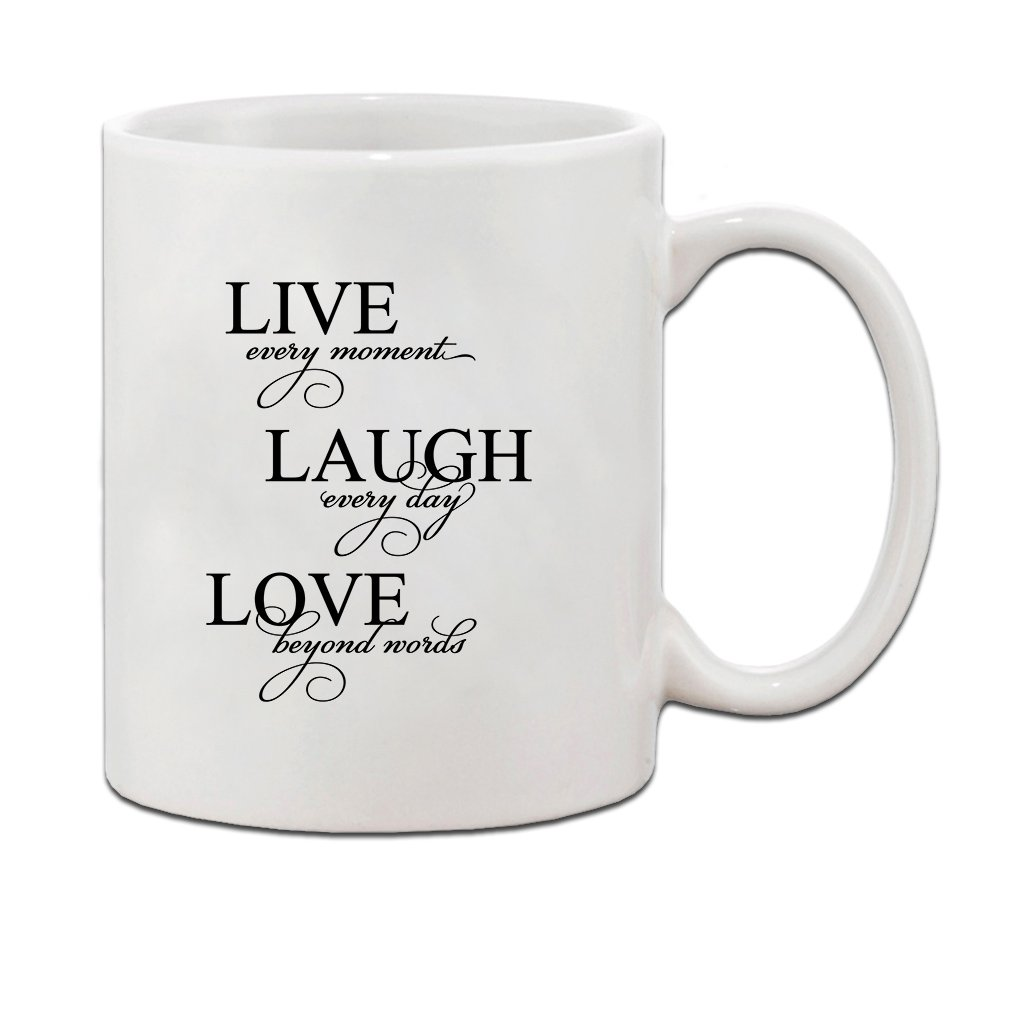 LIVE EVERY MOMENT, LAUGH EVERY DAY, LOVE BEYOND WORDS Ceramic Coffee Tea Mug Cup - Holiday Christmas Hanukkah Gift for Men & Women
