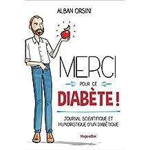 Merci pour ce diabète - Journal scientifique et humoristique d'un diabétique (Hors collection) (French Edition)