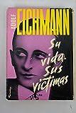 img - for Eichmann: su vida book / textbook / text book