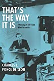 img - for That's the Way It Is: A History of Television News in America book / textbook / text book