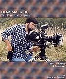 FILMMAKING 101: Ten Essential Lessons for the Noob Filmmaker...