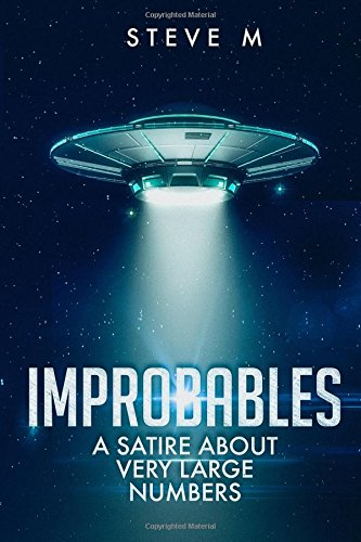 IMPROBABLES a satire about very large numbers (The History Department at the University of Centrum Kath) ebook