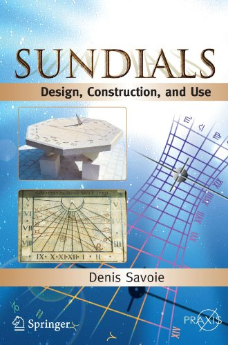 Sundials: Design, Construction, and Use (Springer Praxis Books) (Design Sundial)
