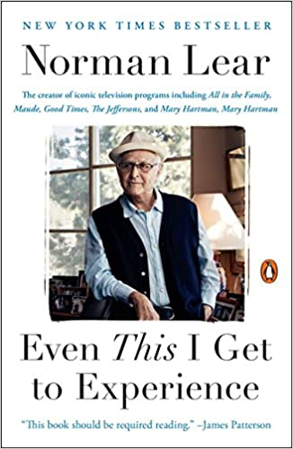 Even This I Get To Experience Norman Lear 9780143127963 Amazon