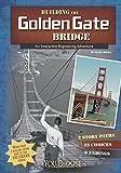 Building the Golden Gate Bridge (You Choose: Engineering Marvels)