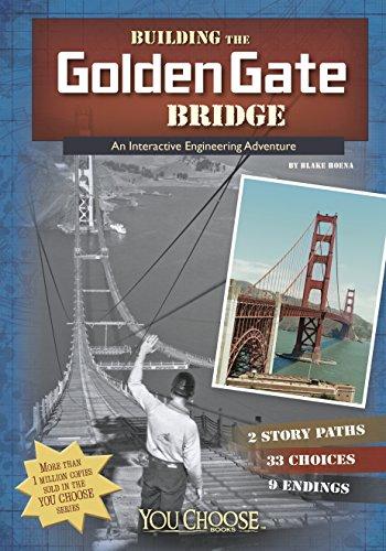 Building the Golden Gate Bridge (You Choose: Engineering Marvels) ()