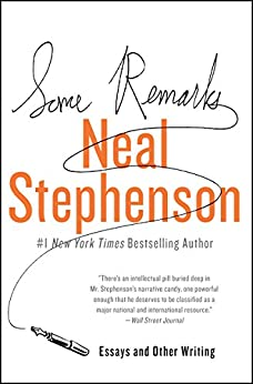 Some Remarks: Essays and Other Writing by [Stephenson, Neal]