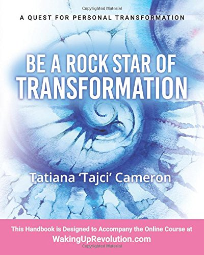 Download Be a Rock Star of Transformation: Harness the Five Elements of Transformation for a Fulfilled Life pdf