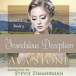 A Scandalous Deception: Scandalous Series, Book 5 | Ava Stone