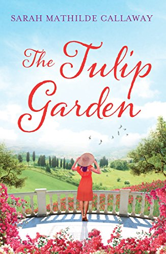 The Tulip Garden: First book in the Contini Cousins (Tuscan Gardens)