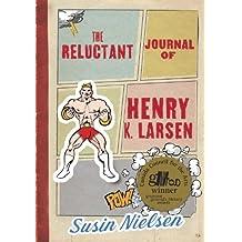 By Susin Nielsen - The Reluctant Journal of Henry K. Larsen
