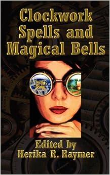 Book Clockwork Spells and Magical Bells