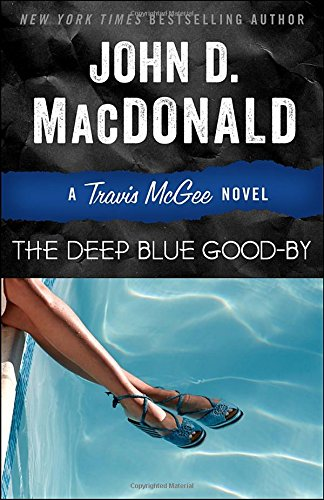 The Deep Blue Good-by: A Travis McGee (Deep Series)