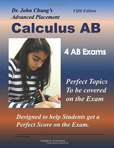 Download Dr. John Chung's Advanced Placement Calculus AB: Designed to help students get a perfect score on the exam. pdf epub
