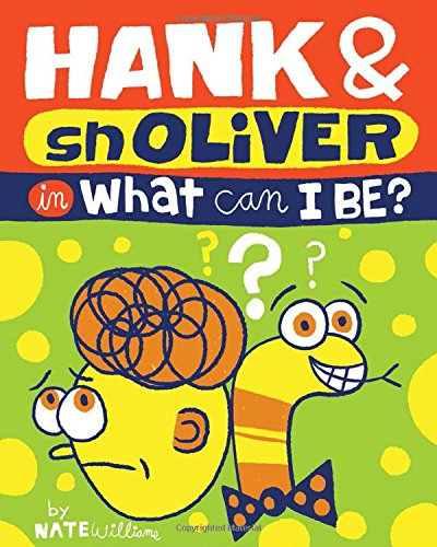 Read Online Hank & Snoliver: What Can I Be? pdf