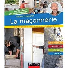 La maçonnerie : Je construis, je rénove, je pose, j'enduis (La maison du sol au plafond) (French Edition)