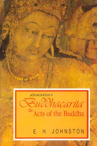 The Buddhacarita or Acts of the Buddha