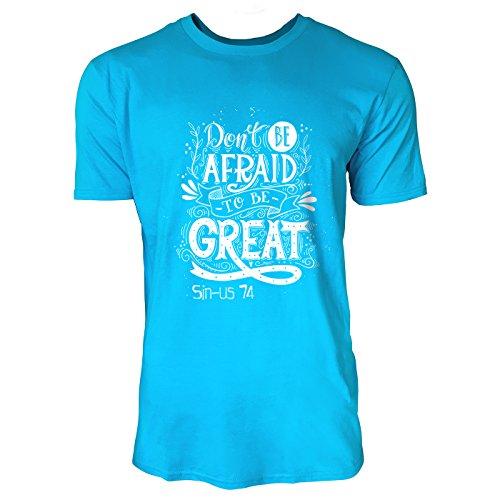 SINUS ART® Don't Be Afraid To Be Great Herren T-Shirts in Karibik blau Cooles Fun Shirt mit tollen Aufdruck