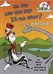 Oh, Say Can You Say Di-no-saur? (Cat in the Hat's Learning Library)
