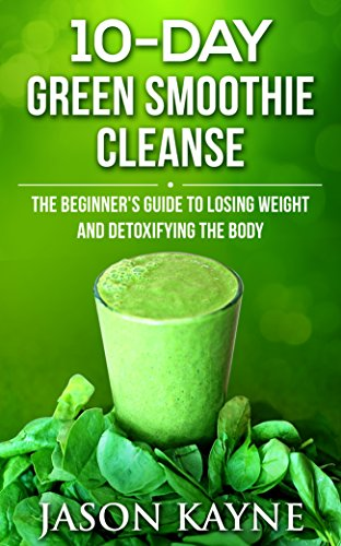 10 day green smoothie cleanse the 10 day green smoothie cleanse 10 day green smoothie cleanse the 10 day green smoothie cleanse diet beginners guide fandeluxe Choice Image