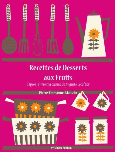 Recettes de Desserts aux Fruits (Les recettes d'Auguste Escoffier t. 29) (French (Aux Fruits)