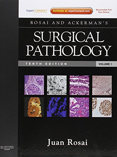 Rosai and Ackerman's Surgical Pathology: Expert Consult: Online and Print, 10e (Surgical Pathology (Ackerman's)) - 2 Vol