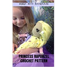 Princess Rapunzel Crochet Pattern for 18 inch Doll: A stitch by stitch guide with pictures and easy to follow instructions