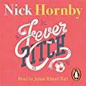 Fever Pitch Audiobook by Nick Hornby Narrated by Julian Rhind-Tutt