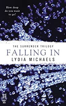 Falling In (The Surrender Trilogy Book 1) by [Michaels, Lydia]