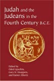 Judah and the Judeans in the Fourth Century B. C. E, Oded Lipschitz and Gary N. Knoppers, 1575061309