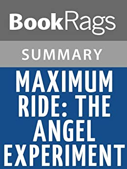 maximum ride summary The flock is introduced to dylan by a wealthy scientist in fang: a maximum ride novel he is a winged boy, raised in a lab, who exists for one reason: .