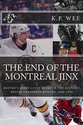The End of the Montreal Jinx: Boston's Short-Lived Glory in the Historic Bruins-Canadiens Rivalry, 1988-1994