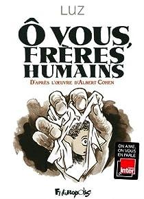 Ô vous, frères humains (BD) par Luz