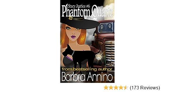 Amazon Phantom Quartz A Stacy Justice Mystery Book 6 EBook Barbra Annino Kindle Store