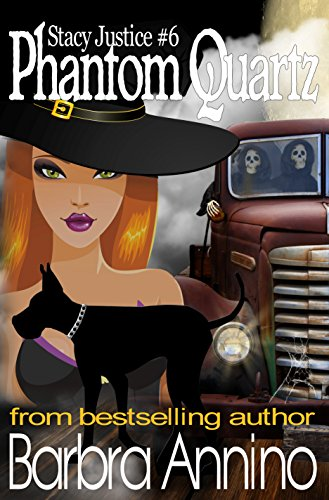 Phantom Quartz A Stacy Justice Mystery Book 6 By Annino Barbra