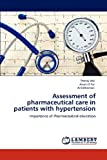 Assessment of Pharmaceutical Care in Patients with Hypertension, Pranay Wal and Awani K. Rai, 3848484021