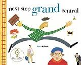 Next Stop, Grand Central, Maira Kalman, 0399229264