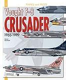 Vought F-8 Crusader, 1955-1999 (Planes & Pilots)