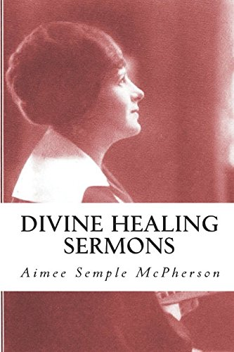 Read Online Divine Healing Sermons (Illustrated) pdf