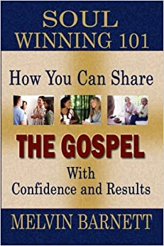 Book Soul Winning 101: How You Can Share The Gospel With Confidence And Results