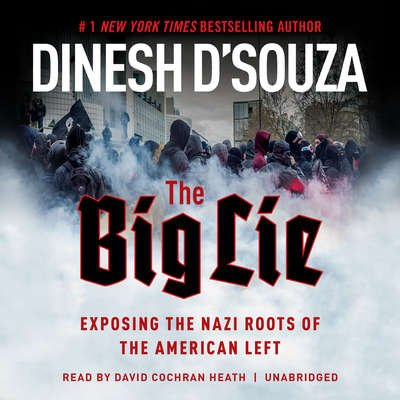 Blackstone Audio 9781470813864 The Big Lie   Exposing The Nazi Roots Of The American Left44  Audio Book