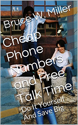 Cheap Phone Numbers and Free Talk Time: Do It Yourself And Save Big